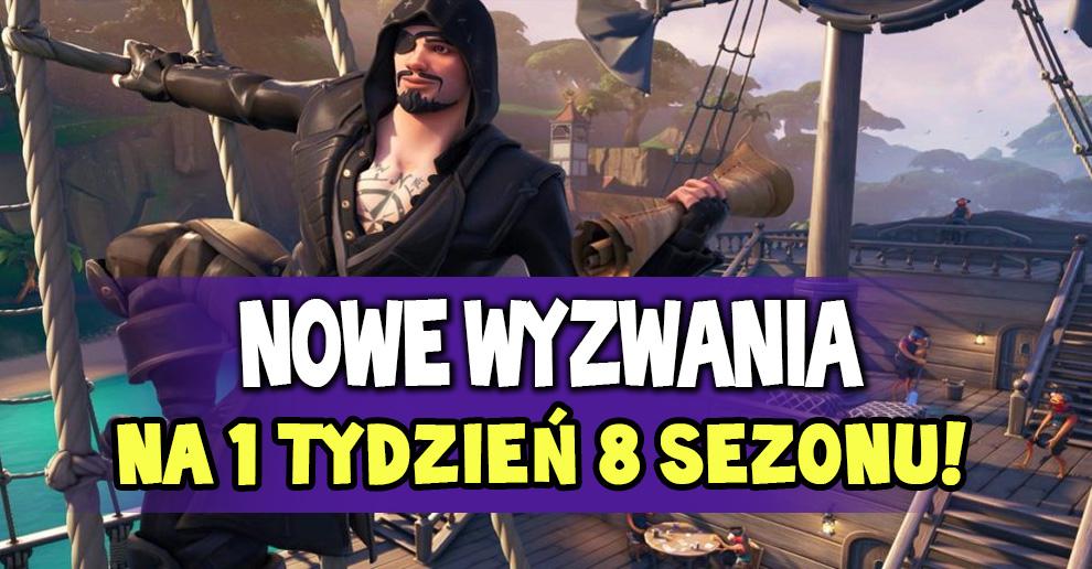 Nowe Wyzwania Na 1 Tydzień 8 Sezonu Fortnite Polska